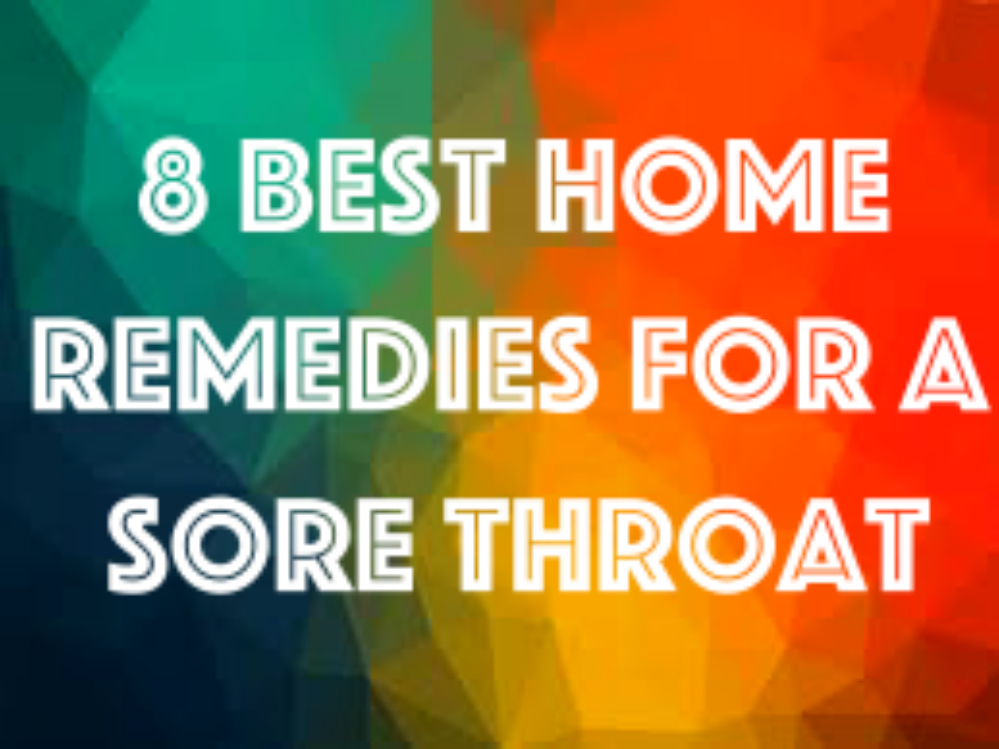 8 Best Home Remedies for a Sore Throat