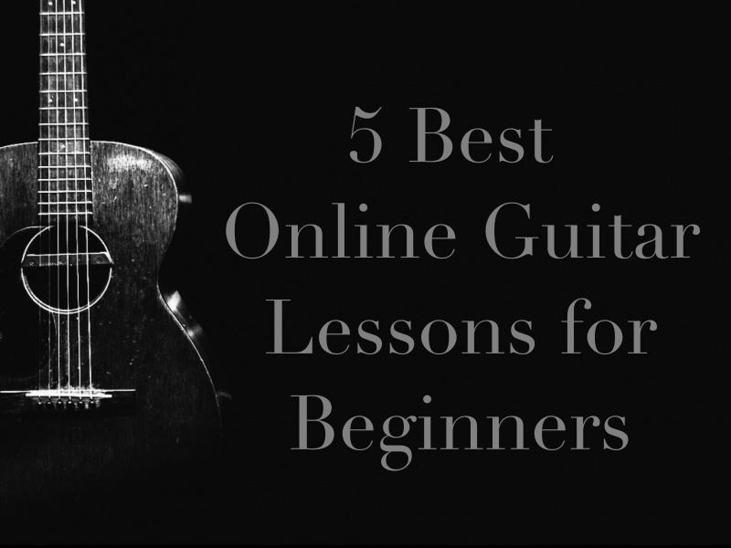 5 Best Online Guitar Lessons for Beginners
