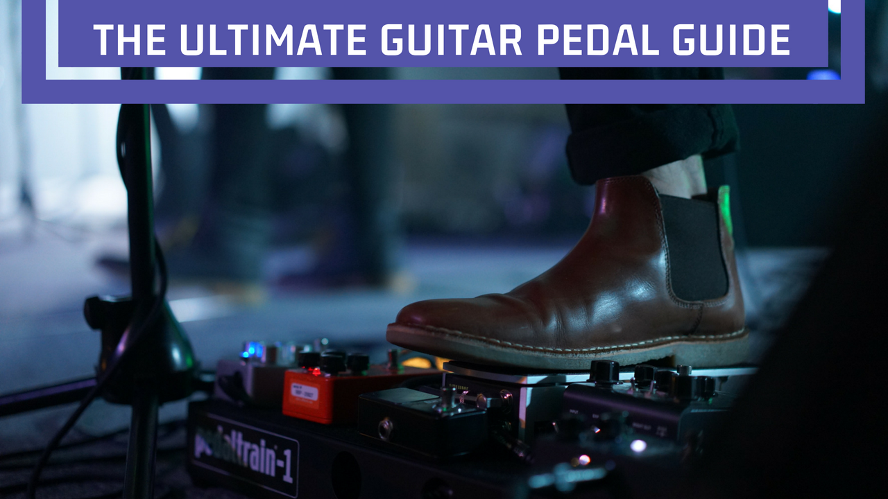 The Ultimate Guide To Guitar Pedals