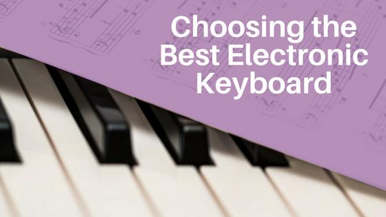 Choosing the Best Electronic Keyboard